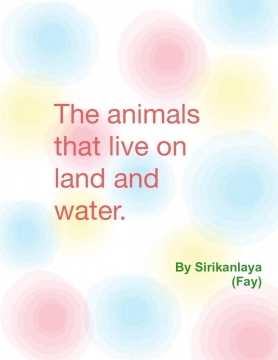 The animals that live on the land and water