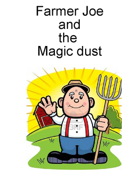 Farmer Joe and the Magic Dust