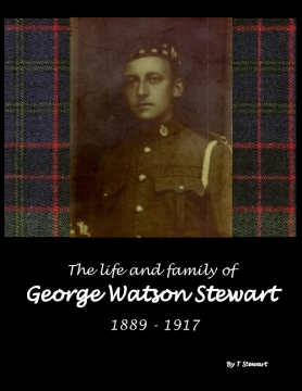 The Life and Family of George Watson Stewart 1889 - 1917