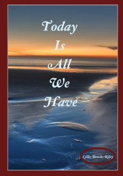 Today Is All We Have