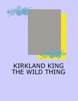 Kirkland King the Wild Thing