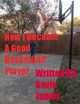 How I Became A Good Basketball Player
