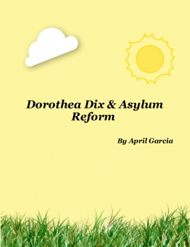 Dorothea Dix and Asylum Reform