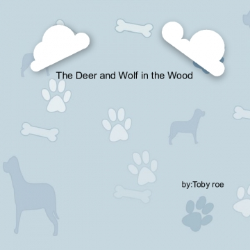 The deer  and wolf in the wood