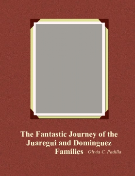 The Fantastic Journey of the Juaregui and Dominguez Family