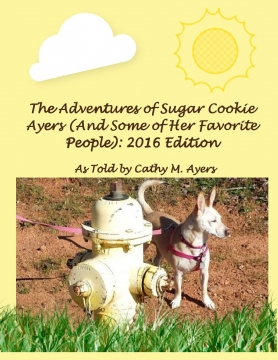 The Adventures of Sugar Cookie Ayers (And Some of Her Favorite People): 2016 Edition