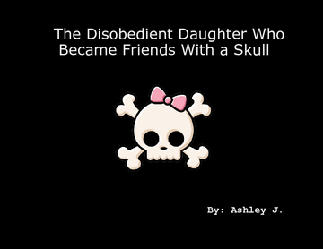 The Disobedient Daughter Who Became Friends With a Skull