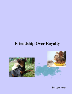 Friendship Over Royalty
