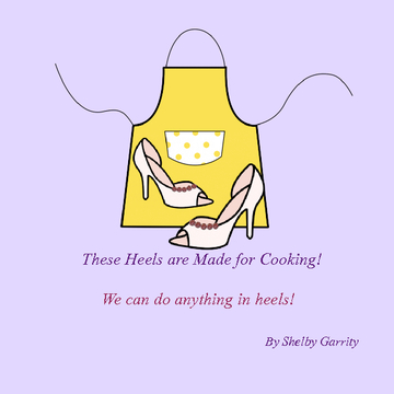 These Heels are Made for Cooking!