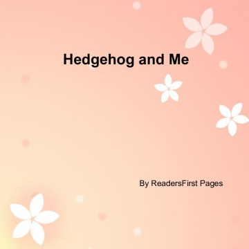 Hedgehog and Me