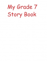 My Grade 7 Story Book