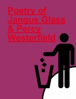 Poetry of Jangus Glass & Percy Westerfield