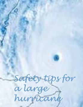 Safety tips for a hurricane.