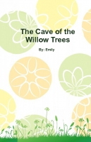 The Cave of the Willow Trees