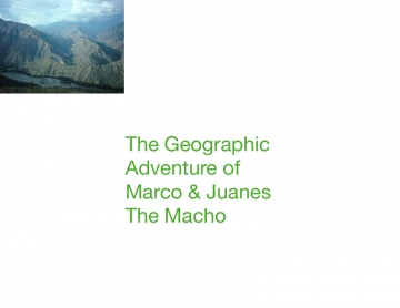 The Geographic Adventure Of Marco & Juanes The Macho