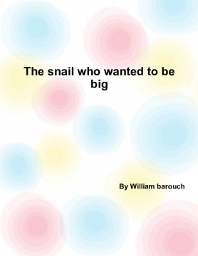 The snail who wanted to be big