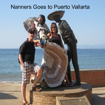 Nanners Goes to Puerto Vallarta
