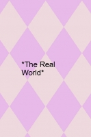 *The Real World*