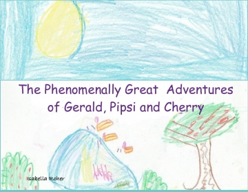 The Phenomenally Great Adventures of Gerald, Pipsi and Cherry
