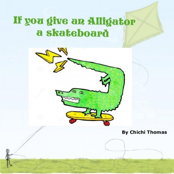 If you give a Alligator a skateboard