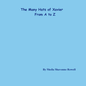 The Many Hats of Xavier   From A to Z