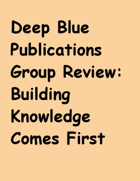 Deep Blue Publications Group Review: Building Knowledge Comes First