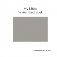 My Life's Whit Hand Book