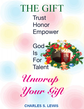 The Gift(Trust Honor Empower /God is for talent.