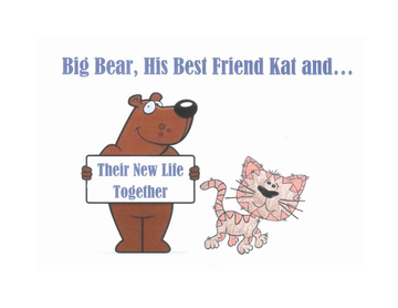 Big Bear, His Best Friend Kat and Their New Life