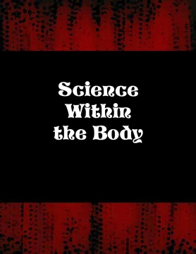 Science Within the Body