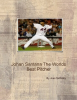 Johan Santana The Worlds Best Pitcher