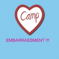 camp EMBARRASSMENT !!!!!!!!!!!!