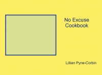 No Excuse Cookbook