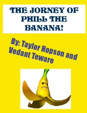The Journey of Phill the Banana!