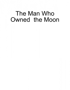The man who Owned the Moon