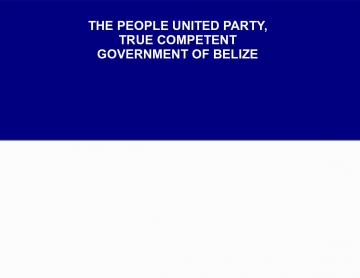 People United Party True Competent Leadership of Belize