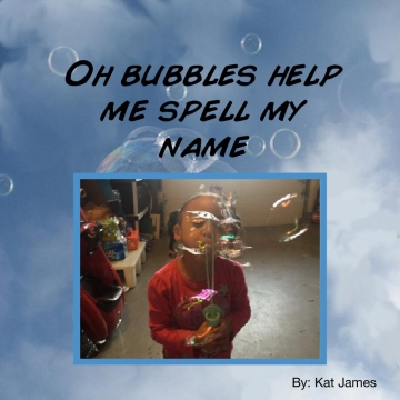 Oh bubbles help me spell my name