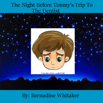 The Night Before Timmy's Trip ToThe Dentist