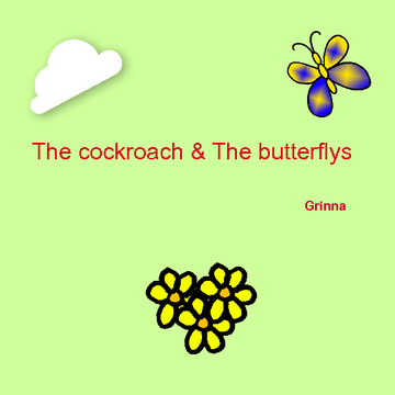 The cockroach & The butterflys