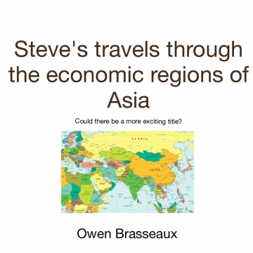Steve's travels through the economic regions of Asia