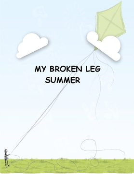 My Broken Leg Summer