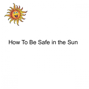 How To Be Safe in the Sun