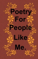 Poems for people like me