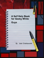 A Self Help Book for Geeky White Guys