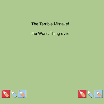 The Terrible Mistake
