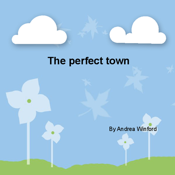 The perfect town.