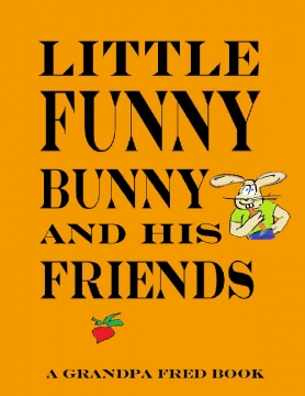 Little Funny Bunny and His Friends