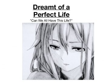 Dreamt of a Perfect Life