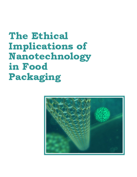 The Ethical Implications of Nanotechnology in Food Packaging