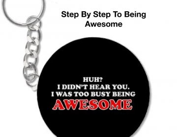 Step By Step To Being Awesome